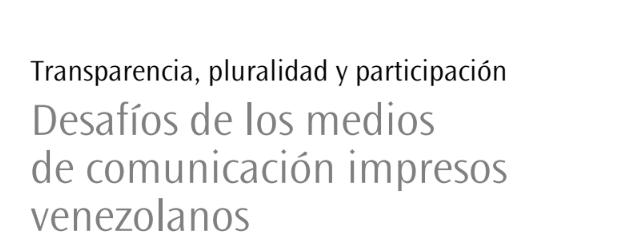 Transparencia, pluralidad y participación. Desafíos de los medios de comunicación impresos venezolanos